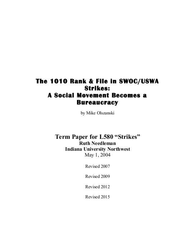 """The 1010 Rank & File in SWOC/USWA Strikes: A Social Movement Becomes a Bureaucracy by Mike Olszanski Term Paper for L580 """"..."""