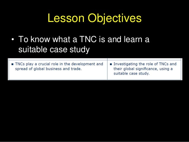 Lesson Objectives • To know what a TNC is and learn a suitable case study