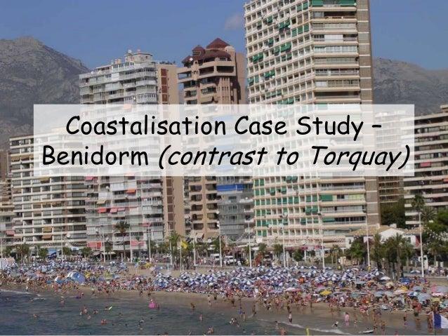 Coastalisation Case Study – Benidorm (contrast to Torquay)