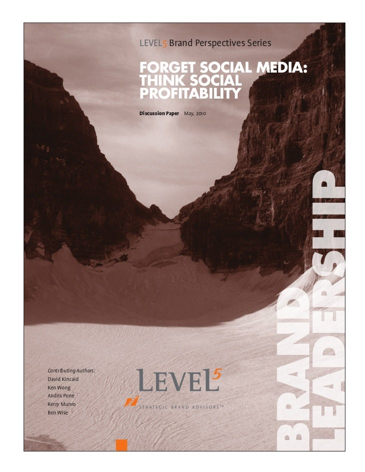 LEVEL5 Brand Perspectives Series                        Forget Social Media:                        think Social          ...