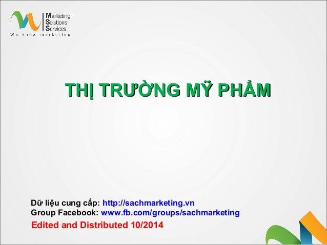 THỊ TRƯỜNG MỸ PHẨMTHỊ TRƯỜNG MỸ PHẨM Dữ liệu cung cấp: http://sachmarketing.vn Group Facebook: www.fb.com/groups/sachmarke...