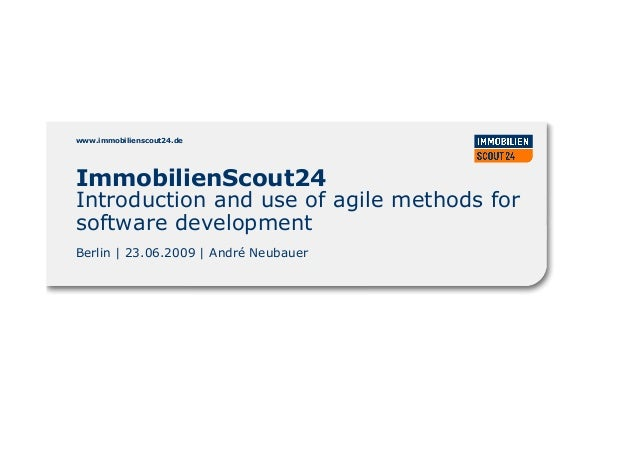 www.immobilienscout24.de ImmobilienScout24 Introduction and use of agile methods for software development www.immobiliensc...