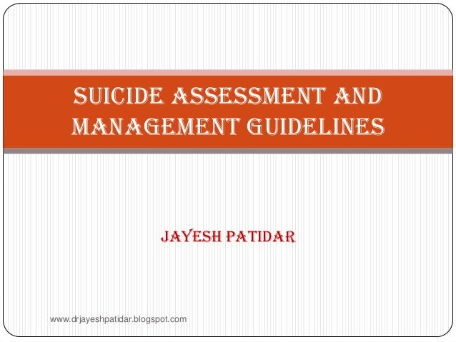 Jayesh patidar Suicide Assessment and Management Guidelines www.drjayeshpatidar.blogspot.com