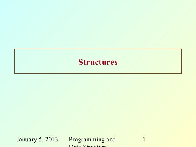 StructuresJanuary 5, 2013   Programming and   1