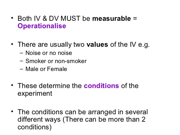 Other variables• What else might affect the study?• Any variable (except for the IV) that  can influence your findings =  ...