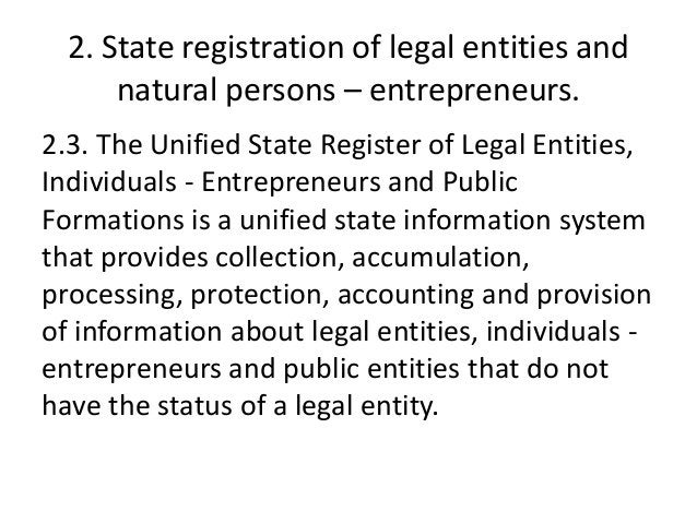 2. State registration of legal entities and natural persons – entrepreneurs. 2.3. The Unified State Register of Legal Enti...