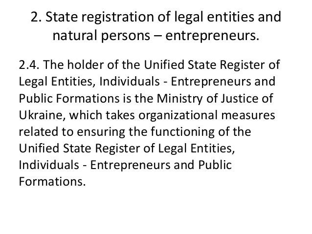 2. State registration of legal entities and natural persons – entrepreneurs. 2.4. The holder of the Unified State Register...