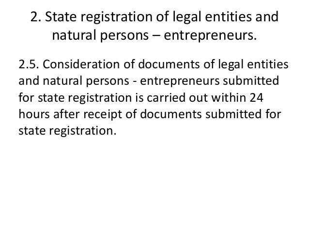 2. State registration of legal entities and natural persons – entrepreneurs. 2.5. Consideration of documents of legal enti...