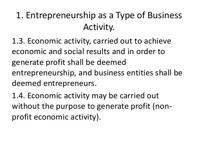 1. Entrepreneurship as a Type of Business Activity. 1.3. Economic activity, carried out to achieve economic and social res...