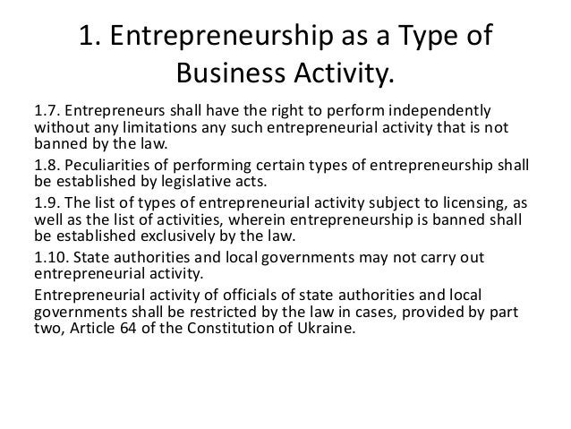 1. Entrepreneurship as a Type of Business Activity. 1.7. Entrepreneurs shall have the right to perform independently witho...
