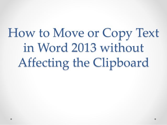 How to Move or Copy Text in Word 2013 without Affecting the Clipboard