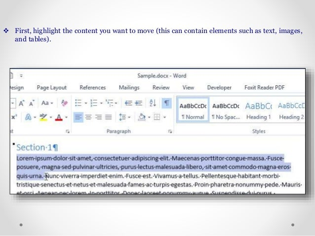  First, highlight the content you want to move (this can contain elements such as text, images, and tables).