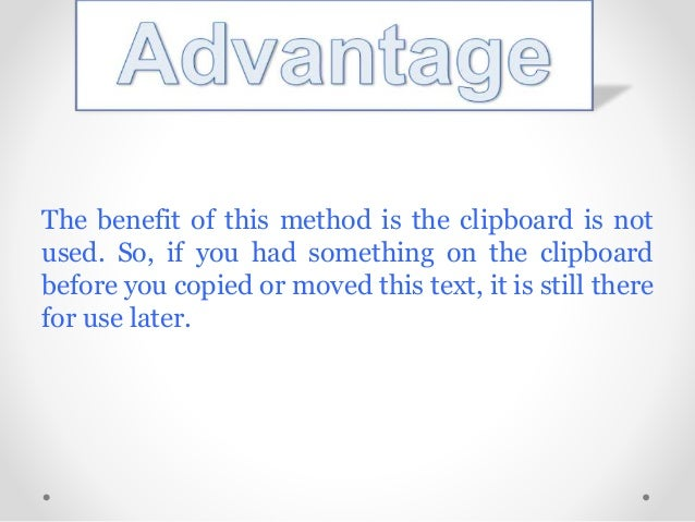 The benefit of this method is the clipboard is not used. So, if you had something on the clipboard before you copied or mo...