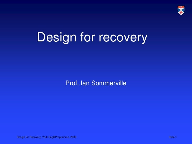 Design for recovery<br />Prof. Ian Sommerville<br />