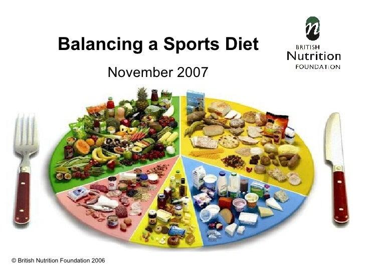Balancing a Sports Diet November 2007 © British Nutrition Foundation 2006
