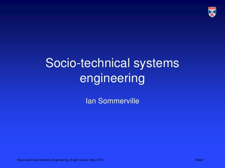 Socio-technical systems                        engineering                                             Ian SommervilleSoci...