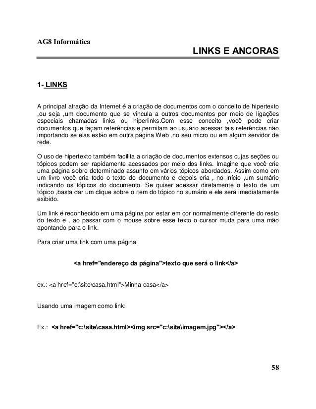 AG8 Informática  LINKS E ANCORAS  58  1- LINKS  A principal atração da Internet é a criação de documentos com o conceito d...
