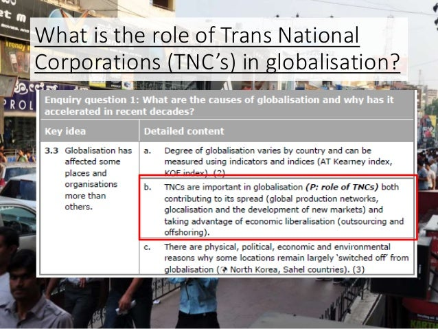What is the role of Trans National Corporations (TNC's) in globalisation?
