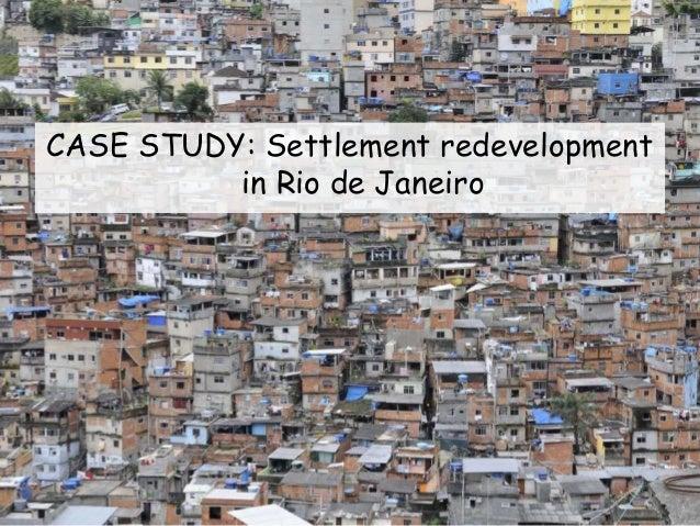 CASE STUDY: Settlement redevelopment in Rio de Janeiro