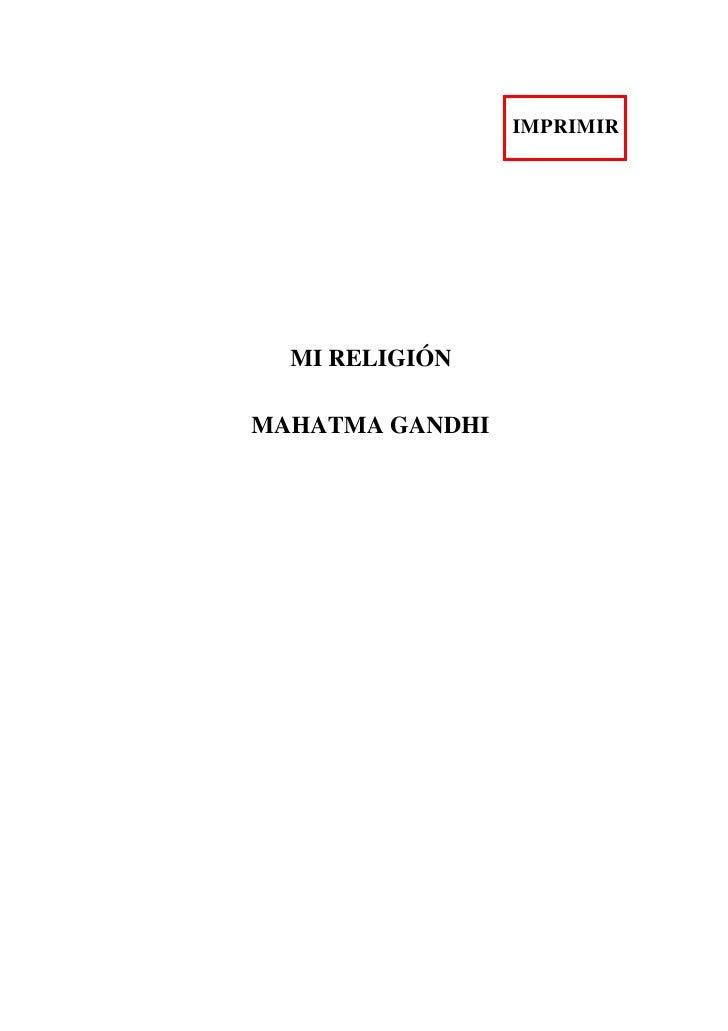 IMPRIMIR       MI RELIGIÓN  MAHATMA GANDHI