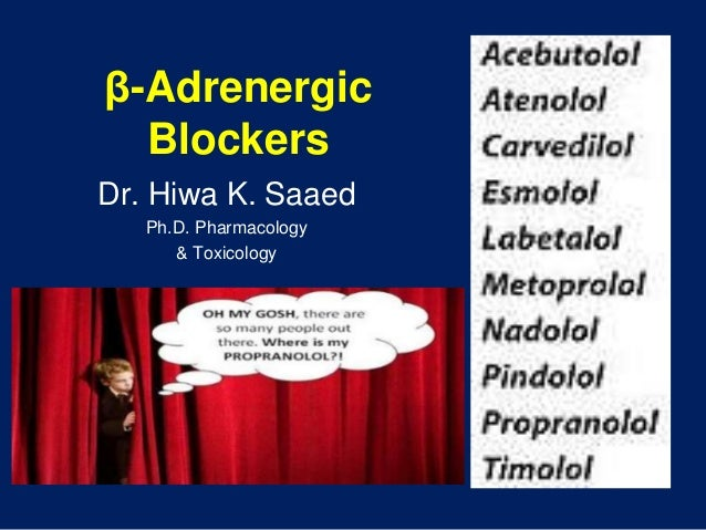 β-Adrenergic Blockers Dr. Hiwa K. Saaed Ph.D. Pharmacology & Toxicology