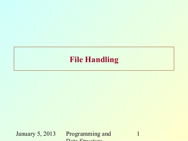 File HandlingJanuary 5, 2013   Programming and   1