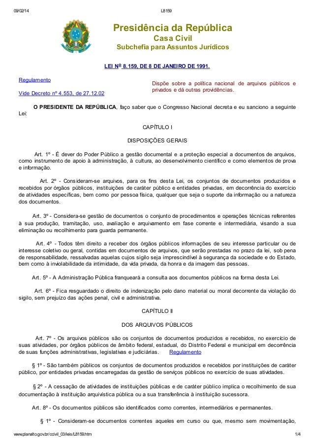 09/02/14  L8159  Presidência da República Casa Civil Subchefia para Assuntos Jurídicos LEI No 8.159, DE 8 DE JANEIRO DE 19...