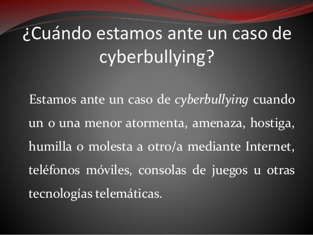¿Cómo se manifiesta el cyberbullying? Las formas que adapta son muy variadas y solo se encuentran limitadas por la pericia...