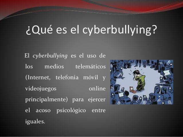 ¿Cuándo estamos ante un caso de cyberbullying? Estamos ante un caso de cyberbullying cuando un o una menor atormenta, amen...