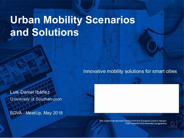 This project has received funding from the European Union's Horizon 2020 research and innovation programme Urban Mobility ...