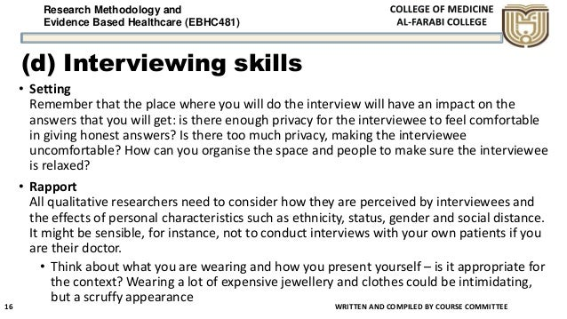 Research Methodology and Evidence Based Healthcare (EBHC481) (d) Interviewing skills • Setting Remember that the place whe...