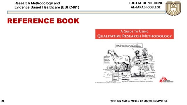 Research Methodology and Evidence Based Healthcare (EBHC481) REFERENCE BOOK WRITTEN AND COMPILED BY COURSE COMMITTEE 21