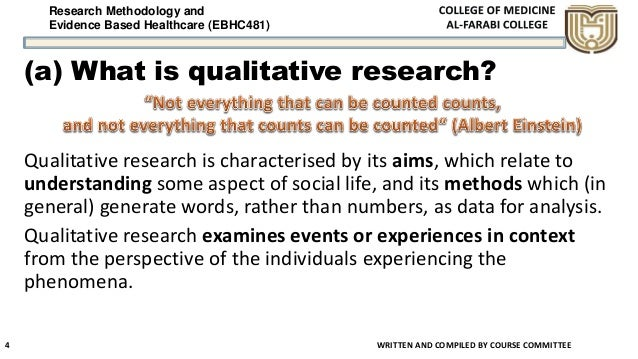 Research Methodology and Evidence Based Healthcare (EBHC481) (a) What is qualitative research? Qualitative research is cha...