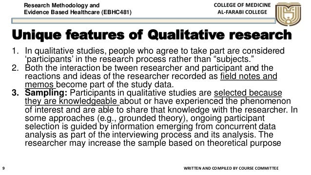 Research Methodology and Evidence Based Healthcare (EBHC481) Unique features of Qualitative research WRITTEN AND COMPILED ...