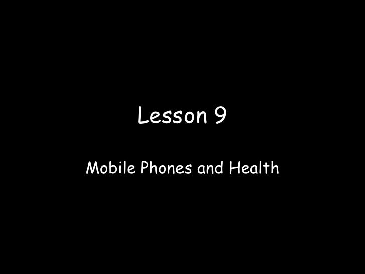 Lesson 9 Mobile Phones and Health