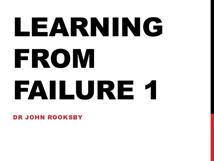 LEARNINGFROMFAILURE 1DR JOHN ROOKSBY