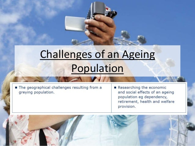 Challenges of an Ageing Population