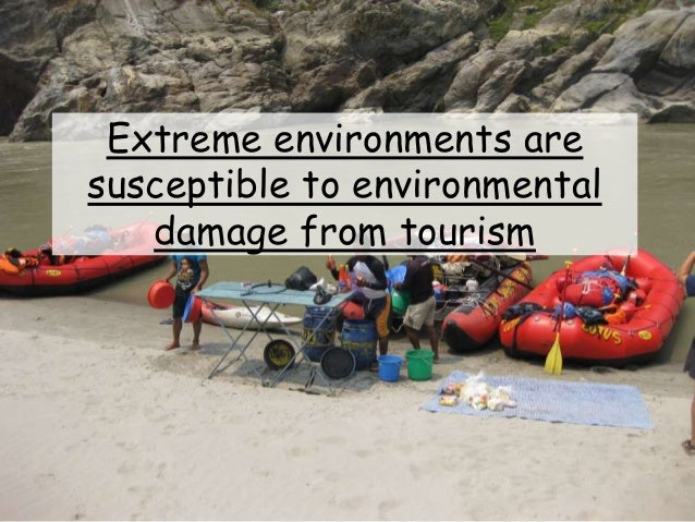 Extreme environments are susceptible to environmental damage from tourism