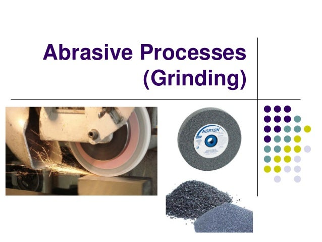 Abrasive Processes (Grinding)