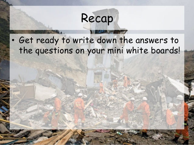 Recap • Get ready to write down the answers to the questions on your mini white boards!