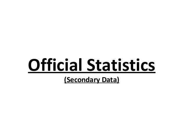 Official Statistics     (Secondary Data)