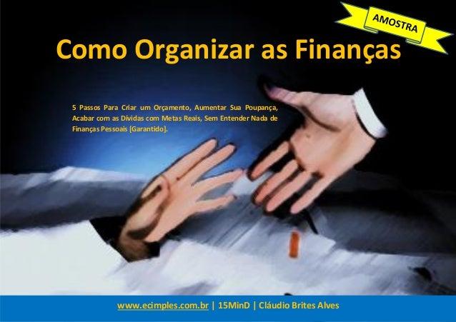 AMOSTRA www.ecimples.com.br | 15Mind Comprar EBOOK + PDF Comprar EBOOK + PLANILHA EXCEL 0 Como Organizar as Finanças 5 Pas...