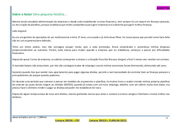 AMOSTRA www.ecimples.com.br   15Mind Comprar EBOOK + PDF Comprar EBOOK + PLANILHA EXCEL 11 Sobre o Autor Uma pequena histó...