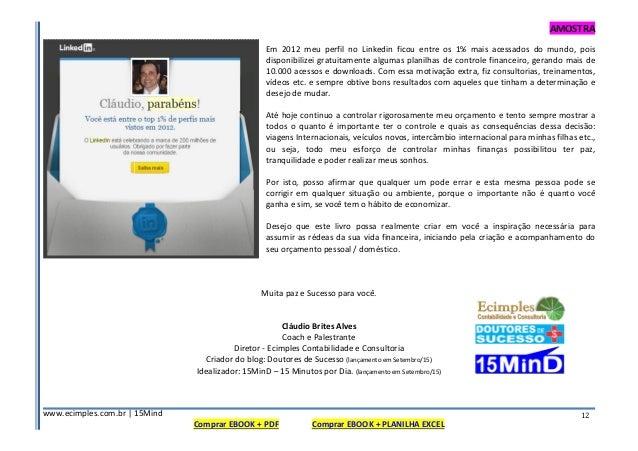 AMOSTRA www.ecimples.com.br   15Mind Comprar EBOOK + PDF Comprar EBOOK + PLANILHA EXCEL 12 Em 2012 meu perfil no Linkedin ...