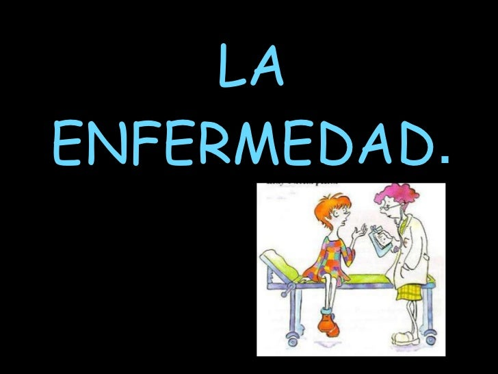 LA ENFERMEDAD.<br />