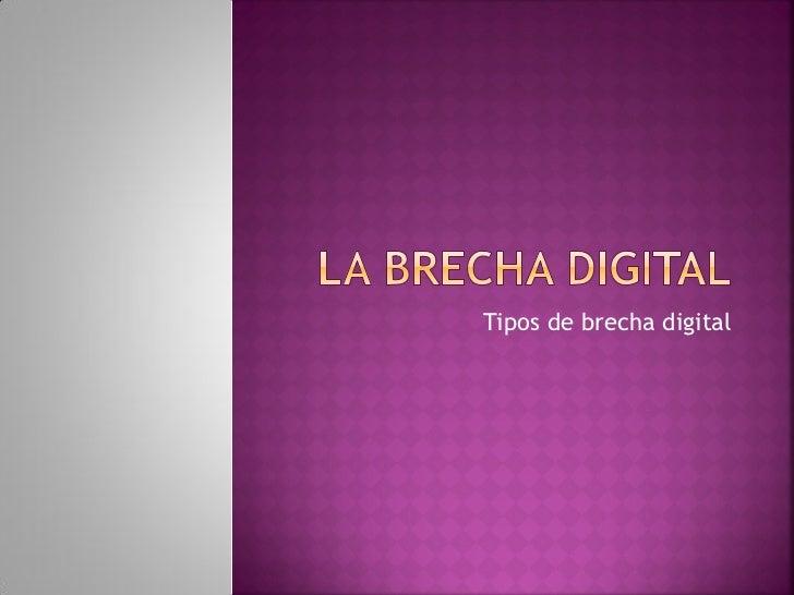 Tipos de brecha digital