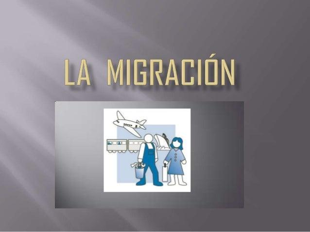 Para poder estudiar de cerca el fenómeno de la migraciónprimero debemos definir la palabra:Se denomina migración a todo de...