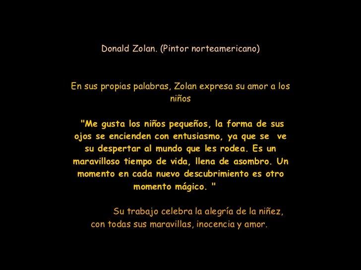 """Donald Zolan. (Pintor norteamericano) En sus propias palabras, Zolan expresa su amor a los niños """"Me gusta los niños ..."""