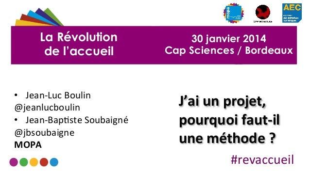 La Révolution de l'accueil  • Jean-‐Luc  Boulin   @jeanlucboulin   • Jean-‐Bap2ste  Soubaigné   @jbsoubaigne...