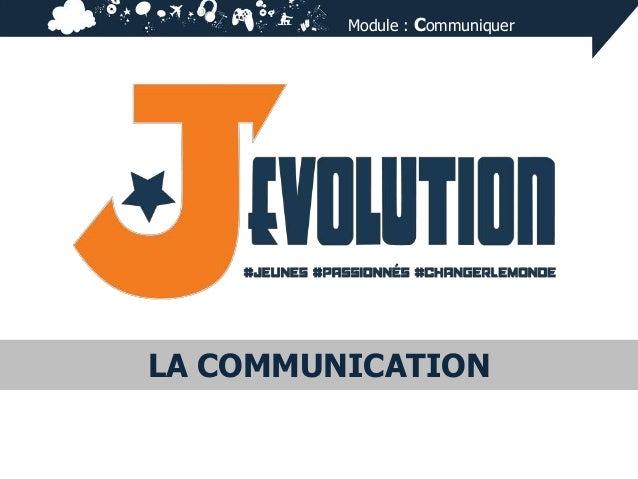 Module : Communiquer  LA COMMUNICATION